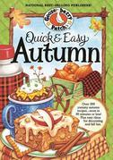 Quick & Easy Autumn Cookbook: More than 200 yummy, family-friendly recipes for fall¿most in 30 minutes or less!