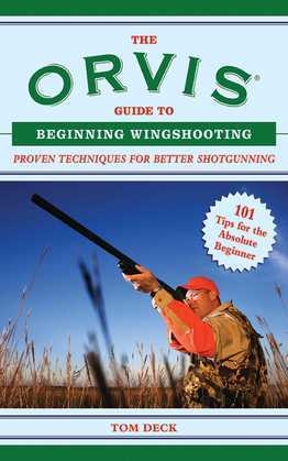The Orvis Guide to Beginning Wingshooting