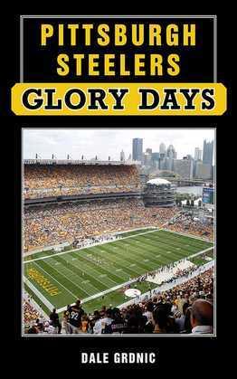 Pittsburgh Steelers Glory Days
