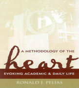 A Methodology of the Heart: Evoking Academic and Daily Life