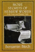 More Secrets of Hebrew Words: Holy Days and Happy Days
