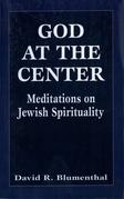 God at the Center: Meditations on Jewish Spirituality