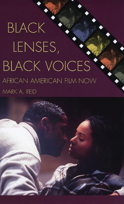 Black Lenses, Black Voices: African American Film Now