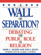 A Wall of Separation?: Debating the Public Role of Religion