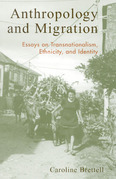 Anthropology and Migration: Essays on Transnationalism, Ethnicity, and Identity