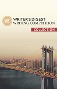 80th Annual Writer's Digest Writing Competition Collection