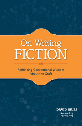 On Writing Fiction: Rethinking conventional wisdom about the craft