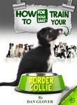 How to Train Your Border Collie