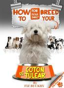 How to Breed your Coton de Tulear: Responsible Breeding for Coton de Tulear Owners