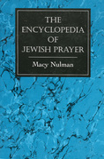 The Encyclopedia of Jewish Prayer: The Ashkenazic and Sephardic Rites