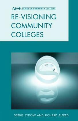 Re-visioning Community Colleges: Positioning for Innovation