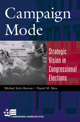 Campaign Mode: Strategic Vision in Congressional Elections