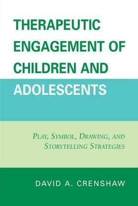 Therapeutic Engagement of Children and Adolescents: Play, Symbol, Drawing, and Storytelling Strategies