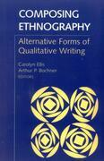 Composing Ethnography: Alternative Forms of Qualitative Writing
