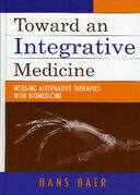 Toward an Integrative Medicine: Merging Alternative Therapies with Biomedicine