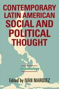Contemporary Latin American Social and Political Thought: An Anthology