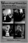 Women through Women's Eyes: Latin American Women in 19th Century Travel Accounts