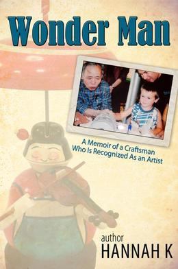 Wonder Man-A Memoir of a Craftsman Who Is Recognized As an Artist