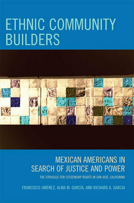 Ethnic Community Builders: Mexican-Americans in Search of Justice and Power