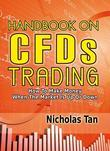 Handbook On CFDs Trading: How to Make Money When the Market Is Up or Down