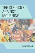 The Struggle Against Mourning