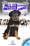 All About Rottweiler Puppies
