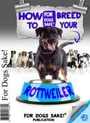 How to Breed your Rottweiler Responsibly