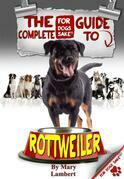 The Complete Guide to Rottweilers