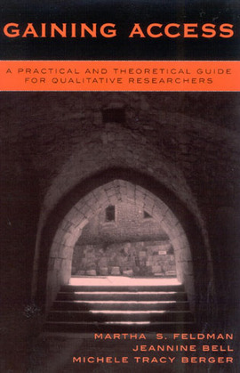 Gaining Access: A Practical and Theoretical Guide for Qualitative Researchers
