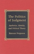 The Politics of Judgment: Aesthetics, Identity, and Political Theory