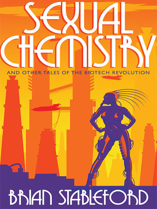 Sexual Chemistry and Other Tales of the Biotech Revolution
