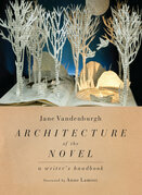 Architecture of the Novel: A Writer's Handbook