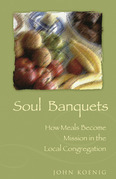 Soul Banquets: How Meals Become Mission in the Local Congregation