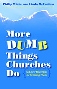 More Dumb Things Churches Do and New Strategies for Avoiding Them
