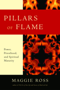 Pillars of Flame: Power, Priesthood, and Spiritual Maturity