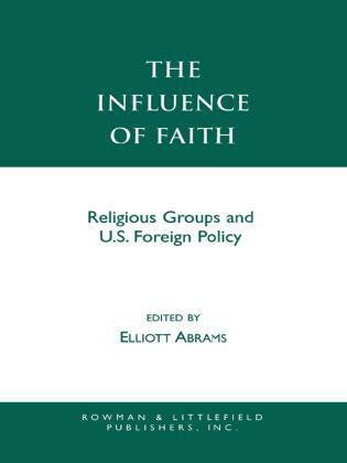 The Influence of Faith: Religious Groups and U.S. Foreign Policy