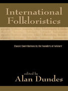 International Folkloristics: Classic Contributions by the Founders of Folklore