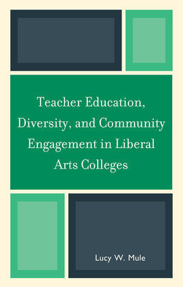 Teacher Education, Diversity, and Community Engagement in Liberal Arts Colleges