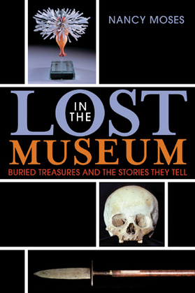 Lost in the Museum: Buried Treasures and the Stories They Tell