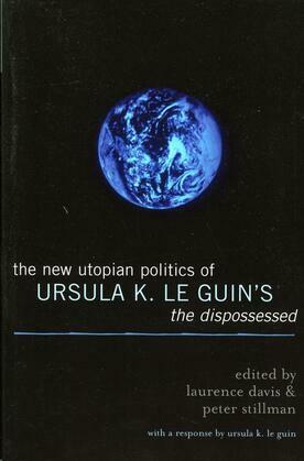 The New Utopian Politics of Ursula K. Le Guin's The Dispossessed