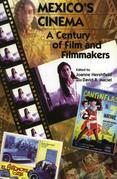 Mexico's Cinema: A Century of Film and Filmmakers