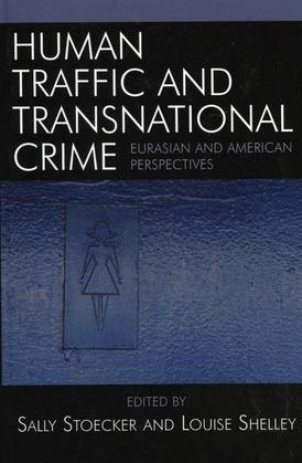 Human Traffic and Transnational Crime: Eurasian and American Perspectives