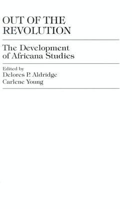 Out of the Revolution: The Development of Africana Studies