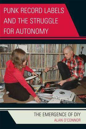 Punk Record Labels and the Struggle for Autonomy
