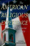 The American Religious Experience: A Concise History
