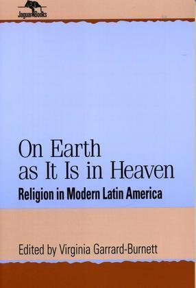 On Earth as It Is in Heaven: Religion in Modern Latin America