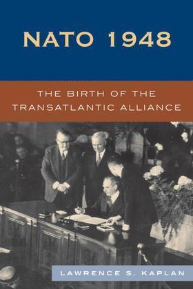 NATO 1948: The Birth of the Transatlantic Alliance