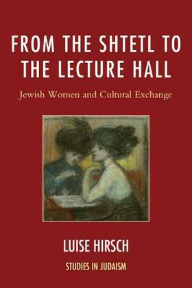 From the Shtetl to the Lecture Hall: Jewish Women and Cultural Exchange