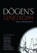 Dogen's Genjo Koan: Three Commentaries