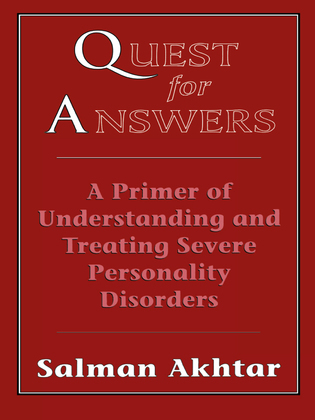 Quest for Answers: A Primer of Understanding and Treating Severe Personality Disorders